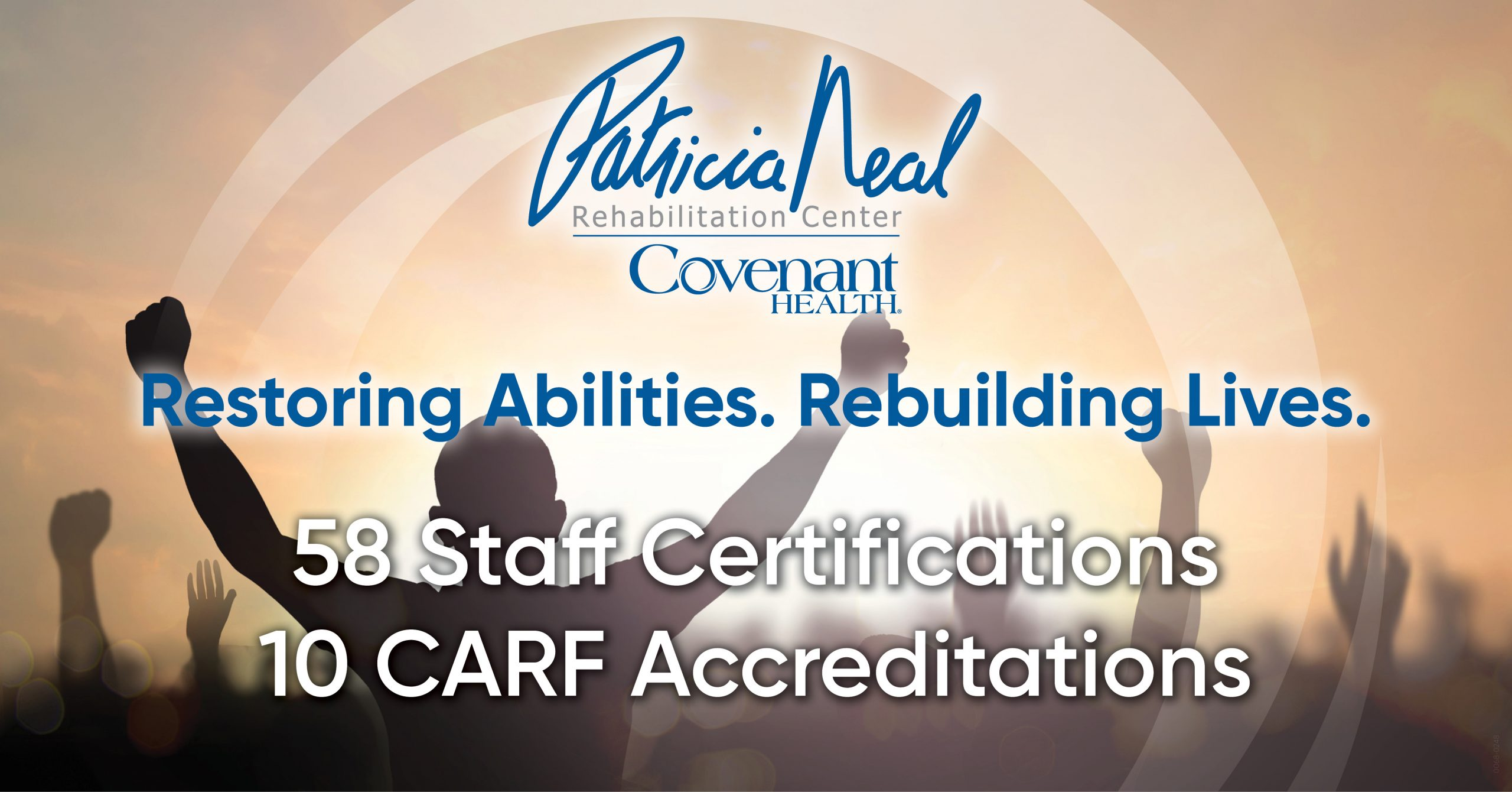 58 staff certifications and 10 CARF accreditations